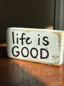 Life Is Good - Upcycled Hand-painted Wood Block