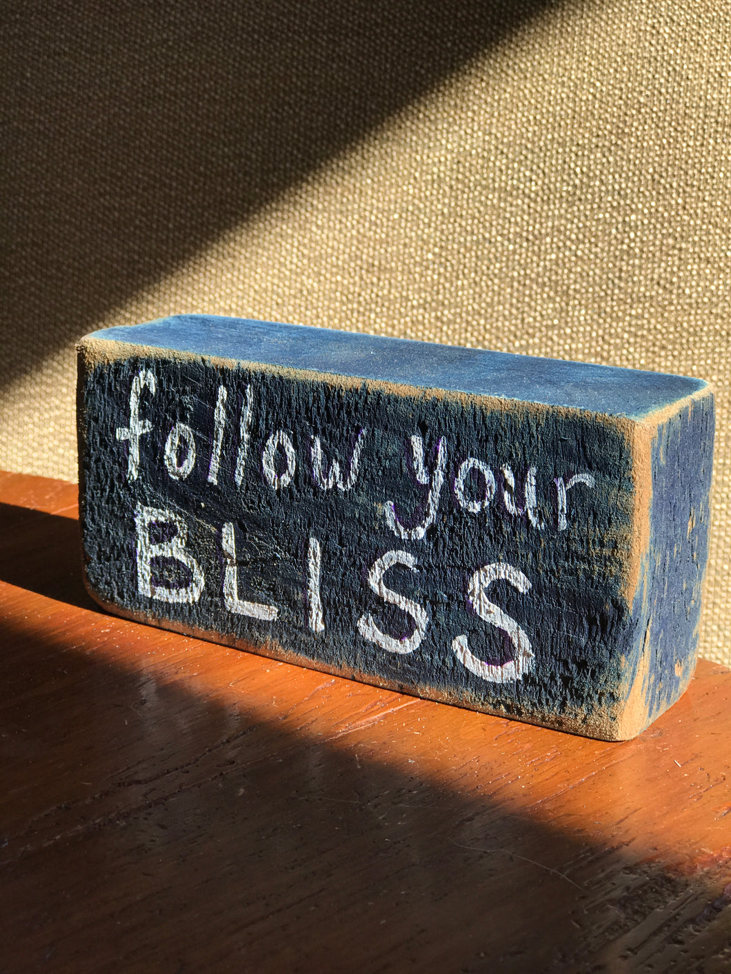 Follow Your Bliss - Upcycled Hand-painted Wood Block