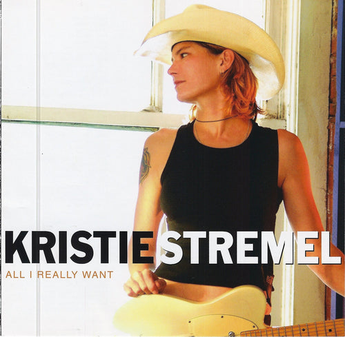 KRISTIE STREMEL - All I Really Want CD