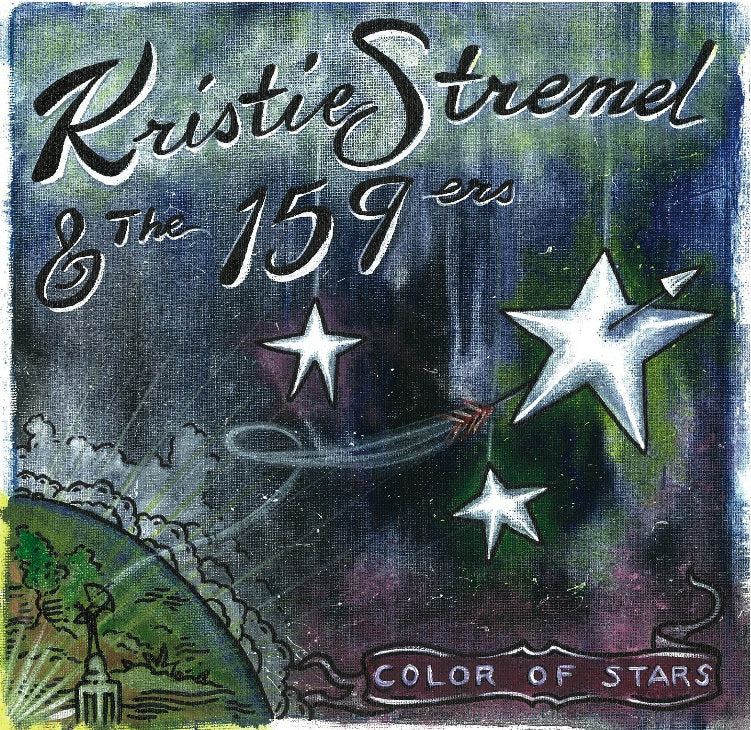 KRISTIE STREMEL and the 159ers - Color Of Stars CD