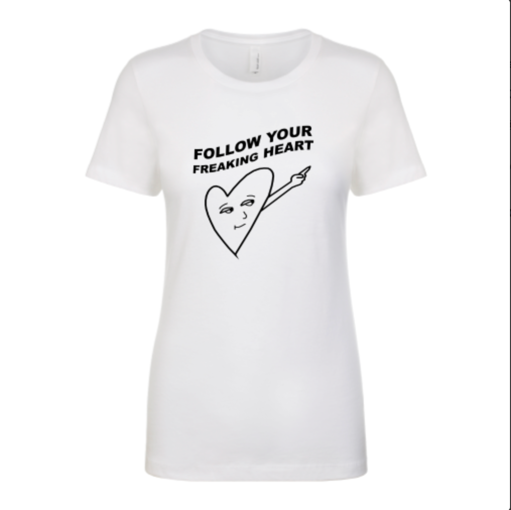 Women's T-shirt | Follow Your Freaking Heart