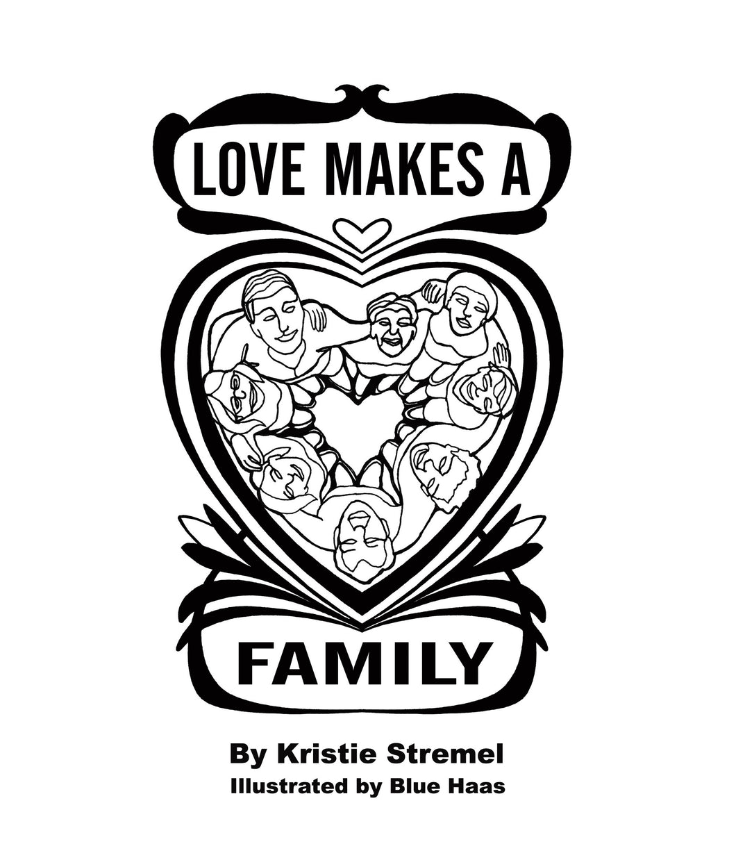Kristie Stremel Love Makes A Family  (Book and Cd)