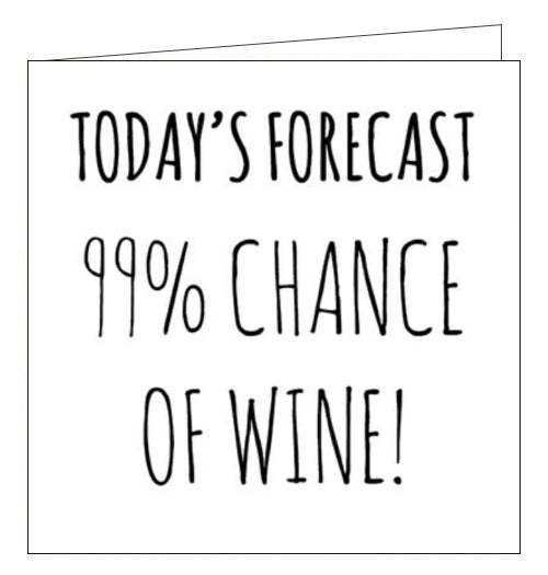 Cherry Orchard wot a 99% chance of wine funny card
