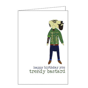 Dandelion Stationery Words of wisdom happy birthday you trendy bastard hipster for him card Nickery Nook