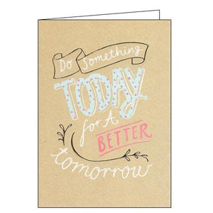 ICG Just to say do something today for a better tomorrow blank card Nickery Nook