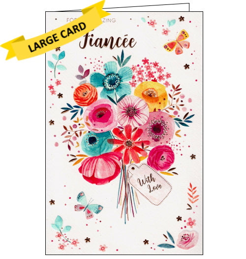 The front of this large birthday card for a special fiancee features a bouquet of brightly coloured flowers against a pink background. Gold text on the front of the card reads