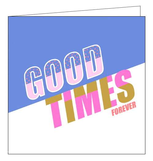 Lola Designs good times forever card
