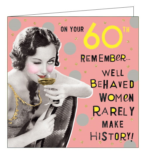 Pigment Nutty Neon well behaved women 60th birthday card Nickery Nook