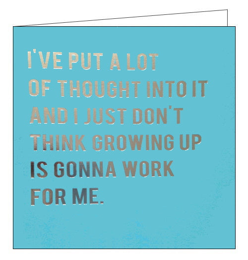 Redback Cloud Nine don't think growing up is going to work for me birthday card