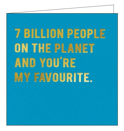 Redback Cloud Nine 7 billion people on the planet you're my favourite card Nickery Nook
