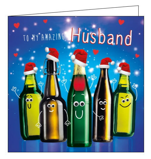 This quirky Christmas card for a special Husband is decorated with 5 beer bottles - with faces and arms. The middle bottle has googly eyes and a red fluffy Christmas hat. The text on the front of the card reads