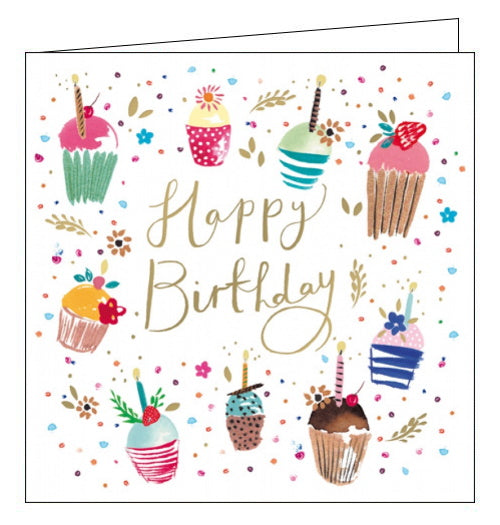 This lovely birthday card is decorated with a ring of bright and colourful cupcakes topped with birthday candles and flowers. Gold text on the front of the card reads