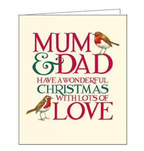 "This elegant Christmas card is decorated in Emma Bridgewater's inimitable style. Green and red embossed text on the card reads ""Mum & Dad, have a wonderful Christmas with lots of love"", with two robins perched on the text."