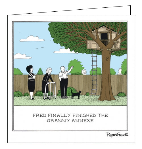 This funny blank card from Rupert Fawcett's Fred range features a cartoon of Fred proudly showing off a tree house complete with rope ladder, to his wife and elderly mother. The caption on the front of the card reads