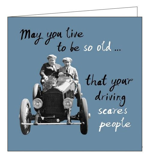 Woodmansterne Framed Again May you Live to be so Old Your Driving Scares People birthday humour card Nickery Nook