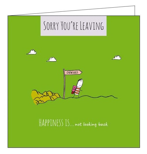 Woodmansterne Happiness is...not looking back sorry you're leaving card Nickery Nook