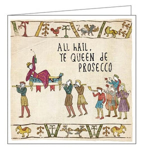 Woodmansterne Hysterical Heritage All Hail ye Queen de Prosecco. Blank humour card Nickery Nook