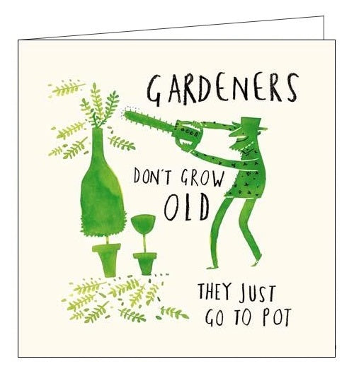 Woodmansterne Livin it gardeners don't grow old they just go to pot birthday card Nickery Nook