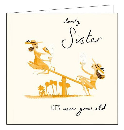 Woodmansterne Livin it let's never grow old sister birthday card Nickery Nook