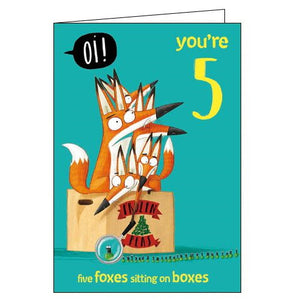 Woodmansterne Oi foxes on boxes 5th Birthday card Nickery Nook