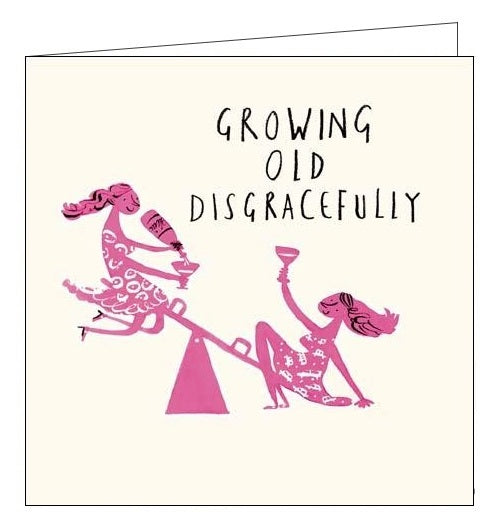 Woodmansterne growing old disgracefully wine Birthday card Nickery Nook