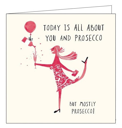 Woodmansterne today is about you and prosecco Birthday card Nickery Nook