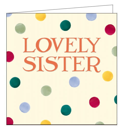 This beautiful birthday card for a special sister is decorated in Emma Bridgewater's inimitable style, with brightly coloured polka dots and embossed red serif-text that reads