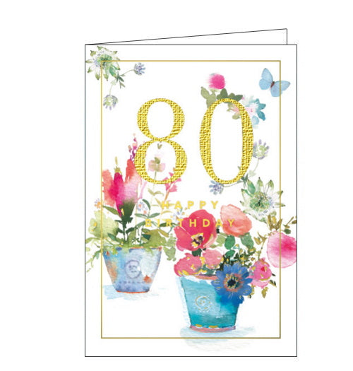 This lovely 80th birthday card features two flower pots planted with colorful flowers. and being visited by a tiny butterfly. Gold text on the front of the card reads