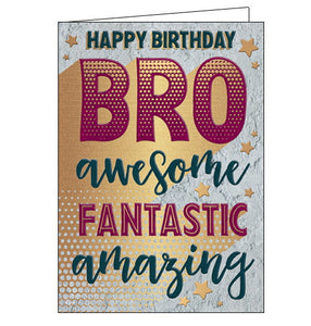 "This birthday card for a special brother is covered with bold text with golden shadows that reads ""HAPPY BIRTHDAY BRO - awesome, fantastic, amazing..."""