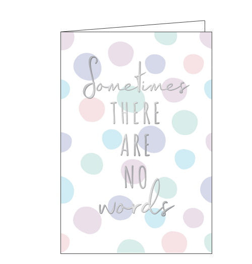 Sometimes There Are No Words - Sympathy Card