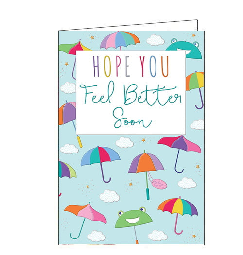 This get well soon card is decorated with lots of rainbow-hued umbrellas - an even a couple of umbrellas that look like frogs - against a blue sky with white fluffy clouds. Text on the front of the card reads