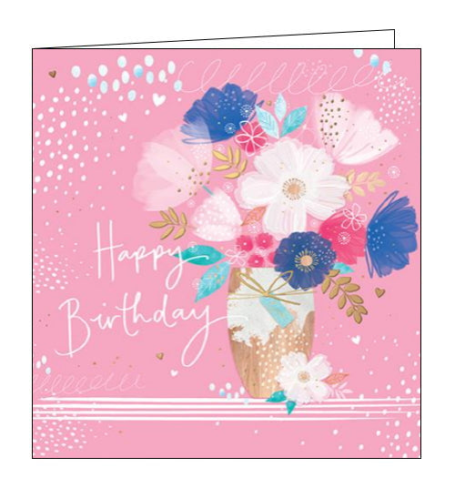 This lovely pink birthday card is decorated with a vase tied with a golden ribbon, and full of pink and blue flowers and golden foliage. White text on the front of the card reads