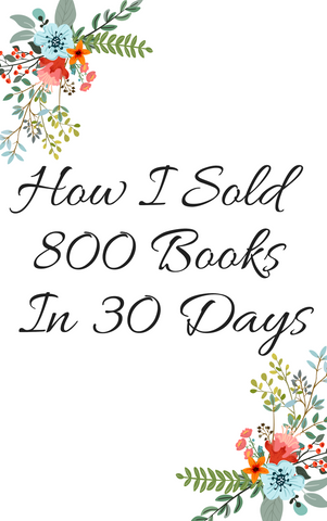 HOW I SOLD 800 BOOKS IN 30 DAYS