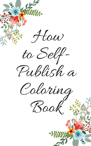 How to Self-Publish a Coloring Book on Amazon for FREE