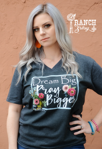 Dream Big - Pray Bigger