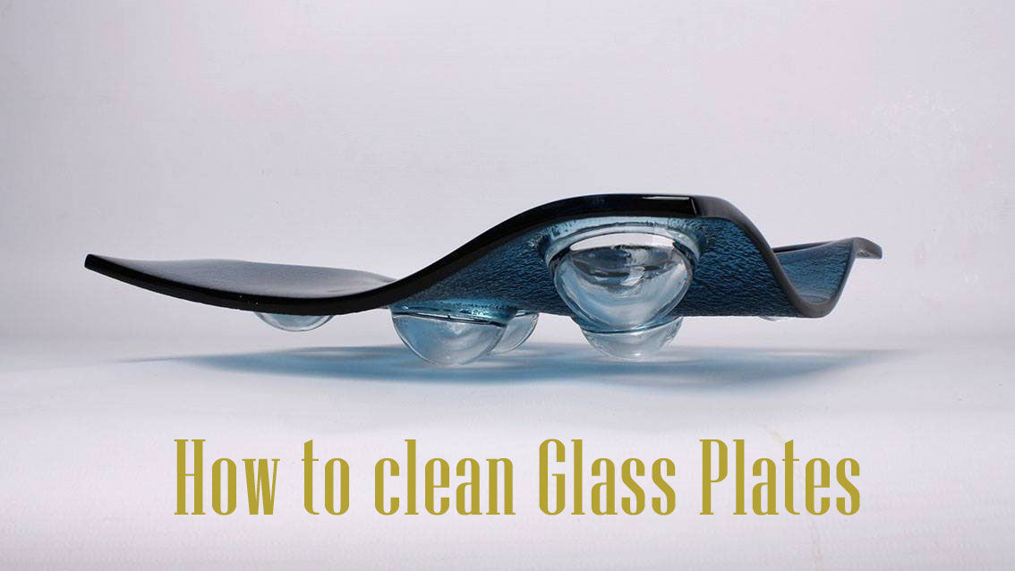 How to clean Glass Plates