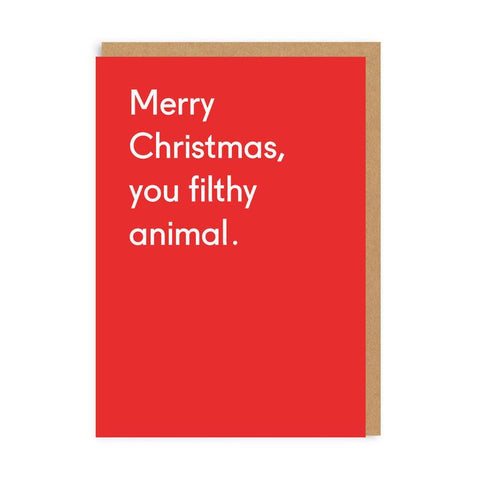 Merry Christmas you Filthy Animal Christmas Card