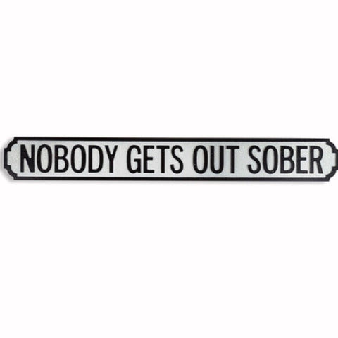 Nobody Gets Out Sober Wood Sign Plaque