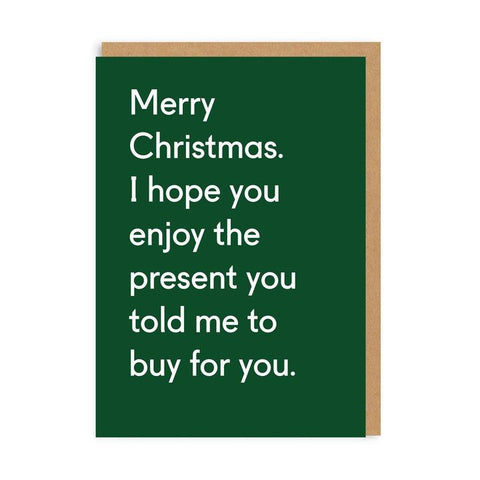 Enjoy The Gift You Told Me To Buy Christmas Card