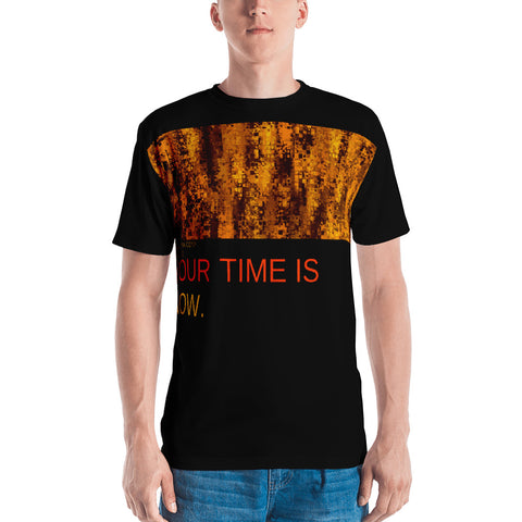 Your Time Is Now T-shirt