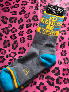 I'd Rather Be Naked Socks by Gumball Poodle