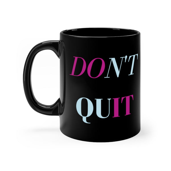 Don't Quit Do It Black Mug 11oz