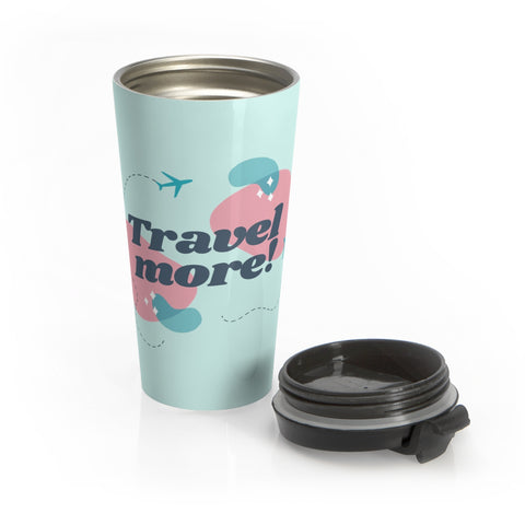 Travel More Stainless Steel Mug