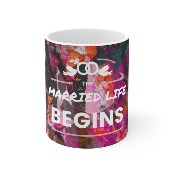 The Married Life Begins Mug 11oz