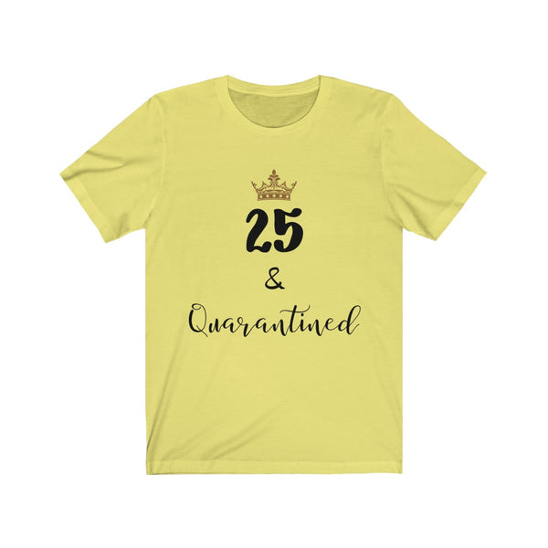 25 Quarantine Birthday Tshirt