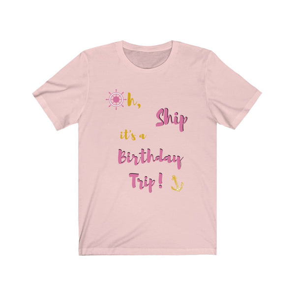 Oh Ship, it's a Birthday Trip- DJ Short Sleeve Tee