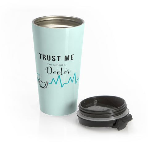 Almost a Doctor Stainless Steel Mug