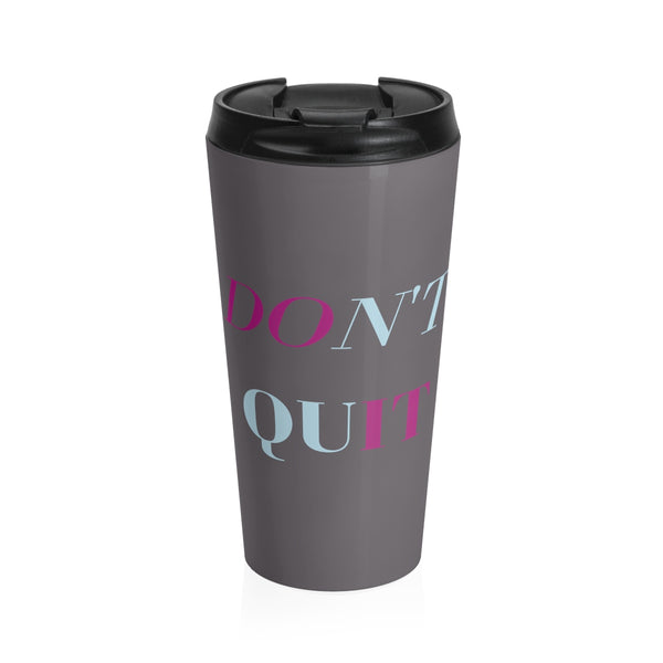 Don't Quit, Do It Stainless Steel Mug