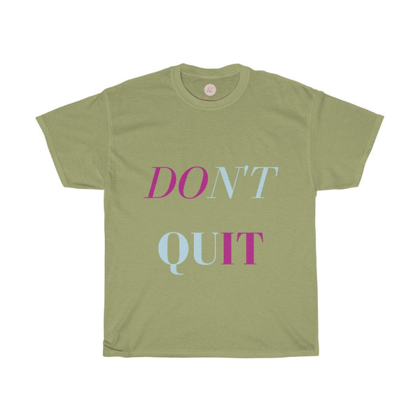 Don't Quit, Do It Tee