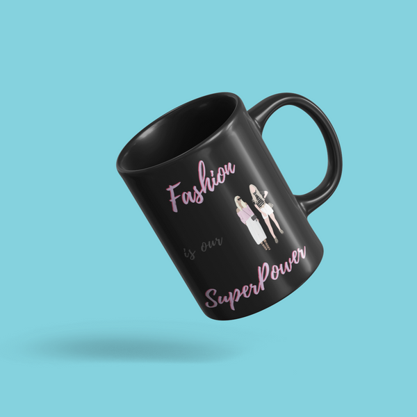 Fashion is Our Superpower Mug 11oz